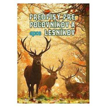 Predpisy pre poľovníkov a lesníkov